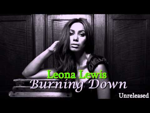 Leona Lewis – Burning Down (Full – Unreleased)