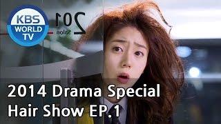 Video Hair Show | 헤어쇼 - Part 1 (Drama Special / 2014.07.25) MP3, 3GP, MP4, WEBM, AVI, FLV Maret 2018