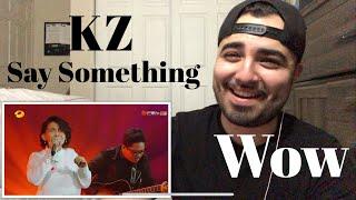 "Video Reaction to KZ ""Say Something"" MP3, 3GP, MP4, WEBM, AVI, FLV Januari 2019"