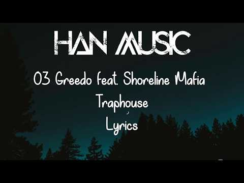 03 Greedo - Traphouse feat. Shoreline Mafia (Lyrics)