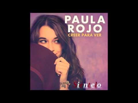 Letra Siéntelo Paula Rojo