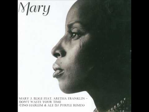 Mary J. Blige feat. Aretha Franklin - Don't Waste your time (Tino Harlem & Ale Dj Purple remix)
