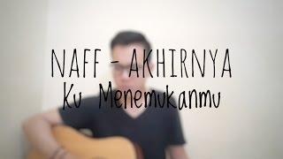 Naff - Akhirnya Ku Menemukanmu (Cover By Richard Adinata)