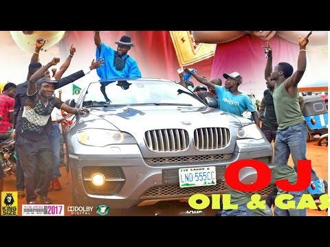 Oj Oil & Gas Season 4   - 2017 Latest Nigerian Nollywood Movie