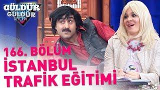 güldür güldür show 166. bölüm  istanbul trafik eğitimi