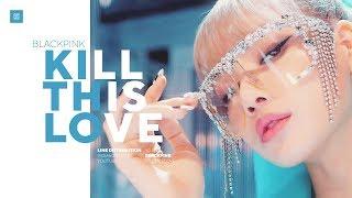 Video BLACKPINK - Kill This Love Line Distribution (Color Coded) | 블랙핑크 MP3, 3GP, MP4, WEBM, AVI, FLV Juni 2019
