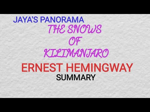 THE SNOWS OF KILIMANJARO BY ERNEST HEMINGWAY - SUMMARY