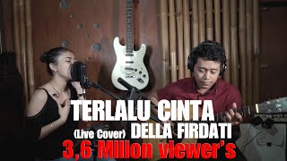 Video Rossa - Terlalu Cinta LIVE cover Della Firdatia MP3, 3GP, MP4, WEBM, AVI, FLV Mei 2018