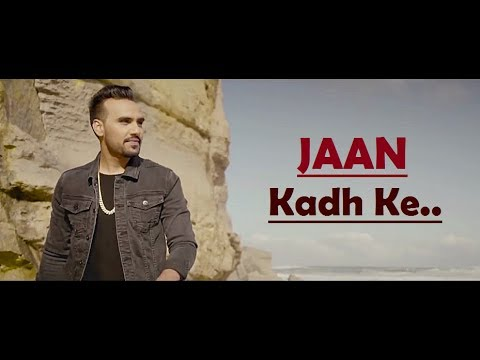 Video Jaan Kadh Ke   Navi Bawa   Sara Gurpal   MixSingh   Only Jashan   Lyrics   New Punjabi Song 2017 download in MP3, 3GP, MP4, WEBM, AVI, FLV January 2017