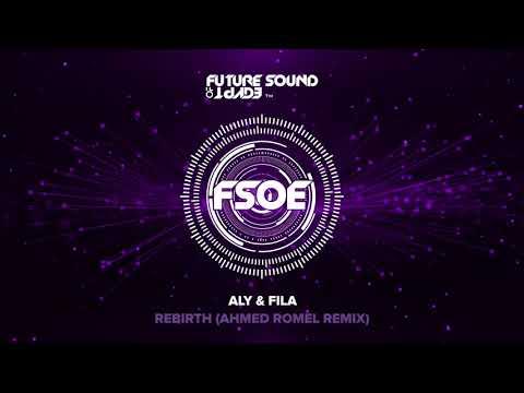 Aly & Fila - Rebirth (Ahmed Romel Remix)
