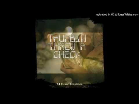 A1 trillion feat. Tony bone - Thumbin threw a check