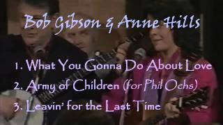 Bob Gibson W/ <b>Anne Hills</b>  Army Of Children/ What You Gonna Do Live 1979