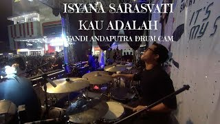 Video YANDI ANDAPUTRA DRUM CAM | ISYANA SARASVATI - KAU ADALAH MP3, 3GP, MP4, WEBM, AVI, FLV April 2019