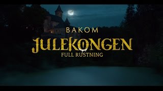 Video Bakom Julekongen - Full rustning MP3, 3GP, MP4, WEBM, AVI, FLV Desember 2018
