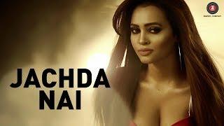 Presenting the official music video of Jachda Nai sung by Vikesh Singh & Huma Sayyed.Song - Jachda NaiSingers - Vikesh Singh & Huma SayyedMusic - Altaaf Sayyed Lyricist - Anand SinghProgramming & Mixing - Bubbles MusicCast - Vikesh Singh & Geet ShahProduction House - See Saw EntertainmentProducer - Sapna KDirector - Aslam KhanDOP - Pradeep KhanvilkarEditor - Zedrin PhukanMake Up/Hair - Elviz VazLoaction Courtesy - SupercarsMusic on Zee Music CompanyConnect with us on :Twitter - https://www.twitter.com/ZeeMusicCompanyFacebook - https://www.facebook.com/zeemusiccompanyYouTube - http://bit.ly/TYZMC