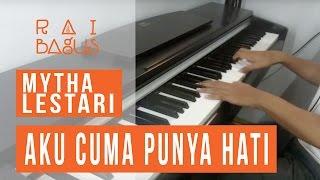 Video Mytha Lestari - Aku Cuma Punya Hati Piano Cover MP3, 3GP, MP4, WEBM, AVI, FLV Juli 2018