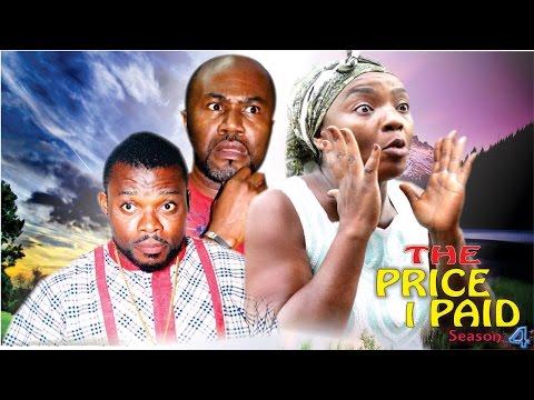 The Price I Paid Season 4    - 2016 Latest Nigerian Nollywood Movies.