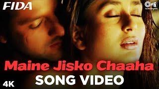 Maine Jisko Chaaha Song Video - Fida I Kareena Kapoor & Fardeen Khan | Sonu Nigam & Alisha Chinai