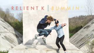 Relient K | Bummin' (Official Audio Stream)
