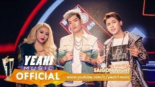 Saigon Night | Addy Trần ft. Tronie Ngô ft. Mia | Official Music Video