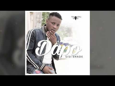 Dapo - Sisi Shade Official Song (Audio)