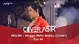 Video COVER ASIK EPS #4 Akilah - Hingga Akhir Waktu (Nineball Cover) MP3, 3GP, MP4, WEBM, AVI, FLV Juli 2018