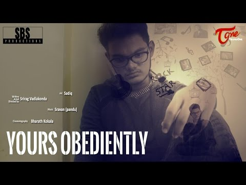 Yours Obediently || Telugu Short Film 2017 || By Srirag Vadlakonda