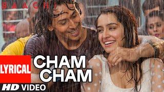 Cham Cham LYRICAL Video BAAGHI Tiger Shroff Shraddha Kapoor