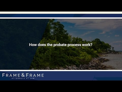 How does the probate process work?