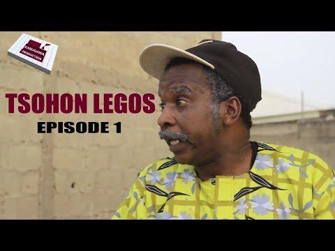 TSOHON LEGOS EPISODE 1 HAUSA COMEDY DRAMA 2019