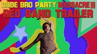 Nonton Dude Bro Party Massacre Iii   Red Band Trailer Film Subtitle Indonesia Streaming Movie Download