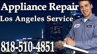 Los Angeles Appliance Repair | (818) 510-4851 | Same Day Service in Los Angeles CA full download to tubeforge downloader