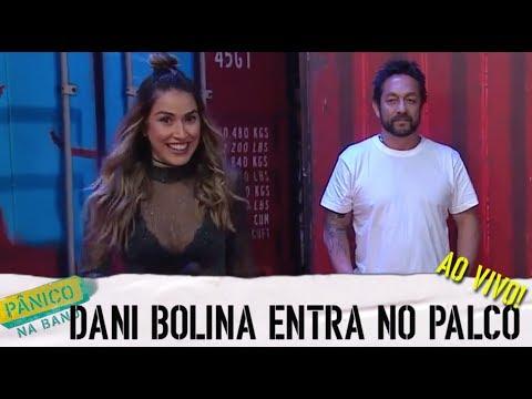 Pânico na Band - AO VIVO: DANI BOLINA ENTRA NO PALCO