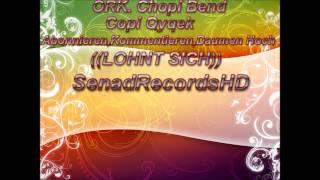 Ork Chopi Bend (( Copi Kucek )) Hitt 2012