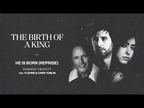 He is Born (Reprise) – Fleurie, Chris Tomlin, Tommee Profitt (AUDIO)