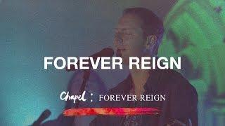 Forever Reign - Hillsong Chapel