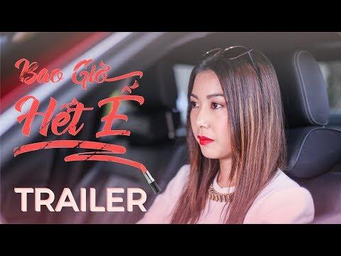 BAO GIỜ HẾT Ế MOVIE | TRAILER OFFICIAL - Khởi chiếu 14/09/2018 - Thời lượng: 115 giây.