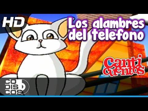 Los Alambres Del Teléfono, Canciones Infantiles - Canticuentos