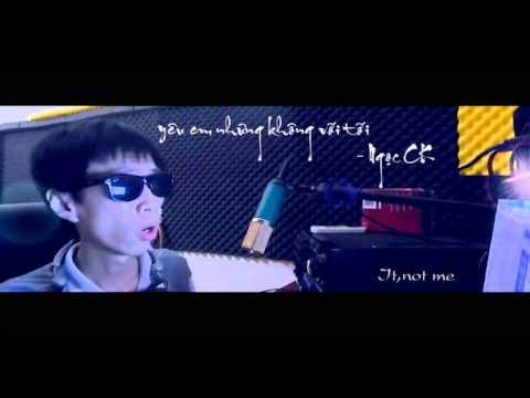 Yêu Em Nhưng Không Với Tới - Ngoc Ck (Full MP3)