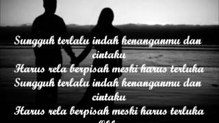 Terlalu Indah-Setia Band (Lirik) Video