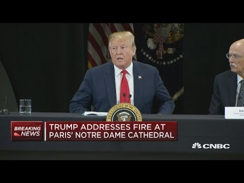 President Trump weighs in on Notre Dame Cathedral fire