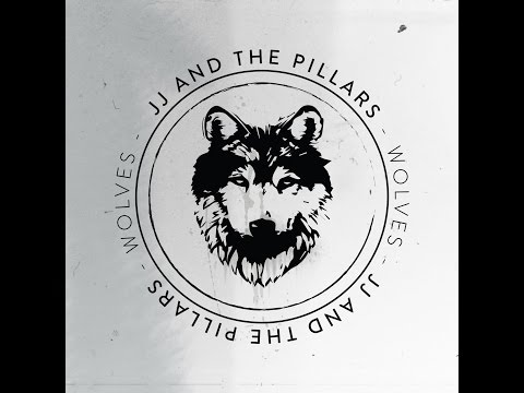 The Wolves- JJ and The Pillars (Official Audio)