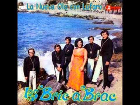 Los Bric a Brac - Llora.lufaro.wmv