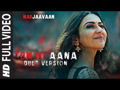 Full Video:Tum Hi Aana (Duet Version)| Riteish D,Sidharth M,Tara S|Jubin Nautiyal, Dhvani Bhanushali