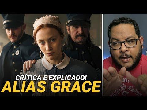 ALIAS GRACE (2017) | Crítica sem spoiler e Explicado