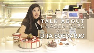 Video Talk About Haagen-Dazs With Dita Soedarjo MP3, 3GP, MP4, WEBM, AVI, FLV Januari 2019