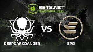 DeepDarkDanger vs EPG, Bets.net Challenger Series