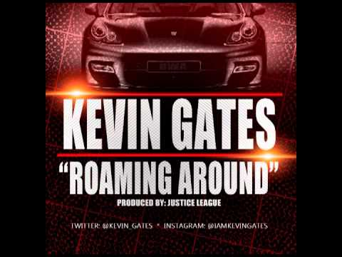 Kevin Gates - Roaming Around [produced By Justice League]