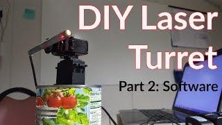 DIY Laser Turret   Part 2 The Software