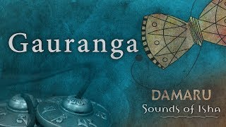 Gauranga | Damaru | Adiyogi Chants | Sounds of Isha